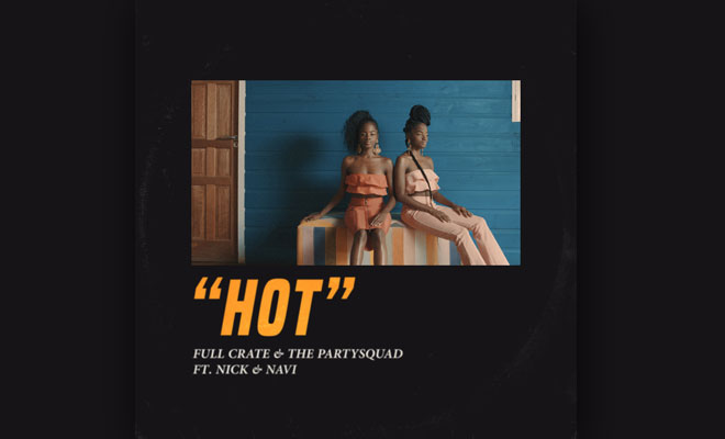 "The Partysquad Collaborate with Full Crate For Jamaican-Influenced ""Hot"" — Out On Mad Decent"