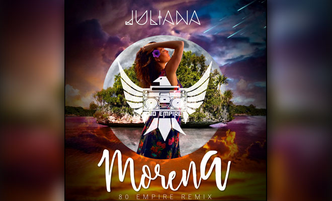 "Check Out This World Premiere From Brazilian Sensation JULIANA — ""Morena"" (Get Naked Remix/80 Empire)"