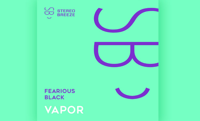 Fearious Black Releases Groovy Club Tune 'Vapor' On Stereo Breeze