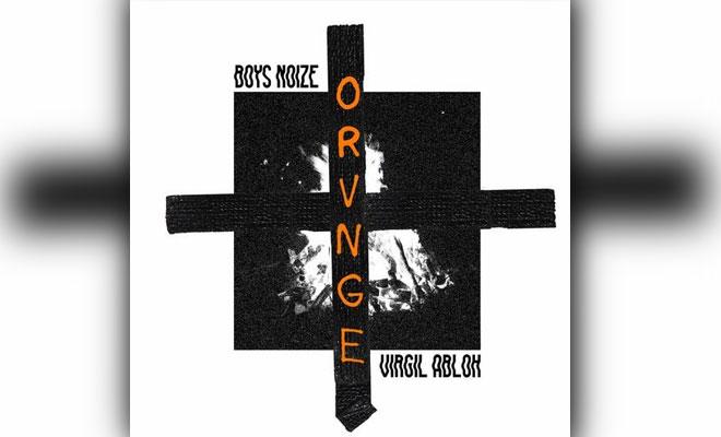 Stream In Full: Boys Noize, Virgil Abloh - ORVNGE