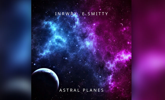 INRWRX & E. Smitty Release Instrumental Hip-Hop EP 'Astral Planes'