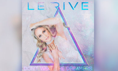 "Future Hit Of The Week: ""Don't Wake The Dreamers"" By Le Rive"