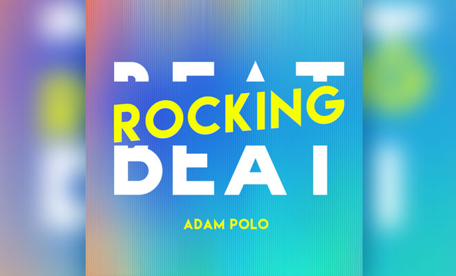 Adam Polo - Beat Rocking EP Is Out Now!