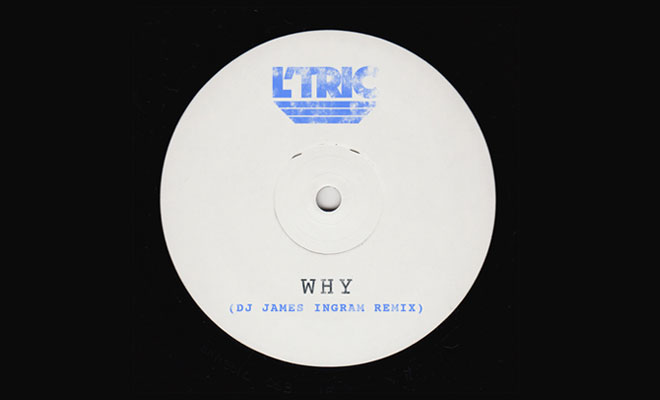In Review: L'Tric - Why (DJ James Ingram Remix)
