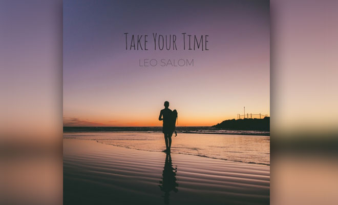 """""""Take Your Time"""" Discovering Gorgeous House Music From Leo Salom"""