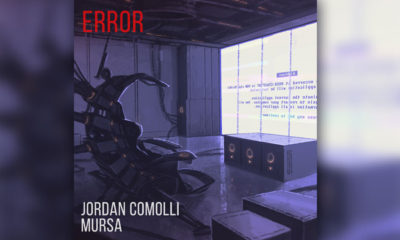 """Error"" by Jordan Comolli And Mursa Is A Must-Have Free Download Track!"