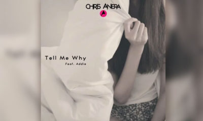 "Chris Anera Reveals Lyric Video For ""Tell Me Why"" & It's Already A Dance Hit!"
