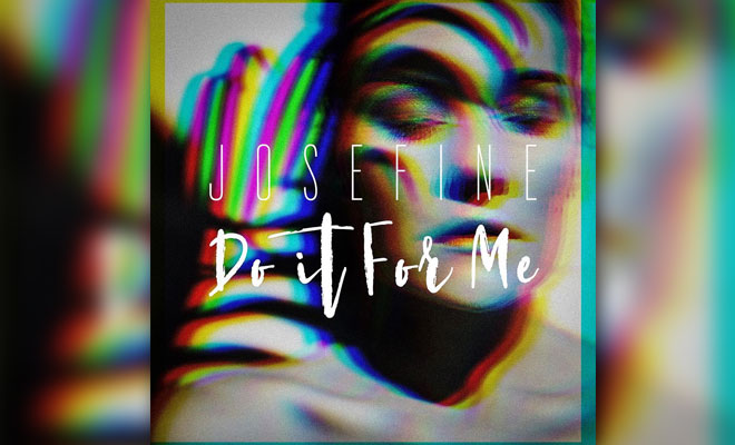 "Josefine Returns With A Brand New Single ""Do It For Me"""