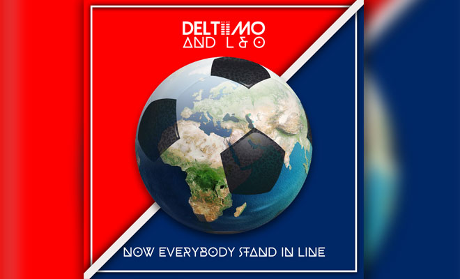 "Football Fans You Need To Hear ""Now Everybody Stand In Line"" (Remixes) By Deltiimo"