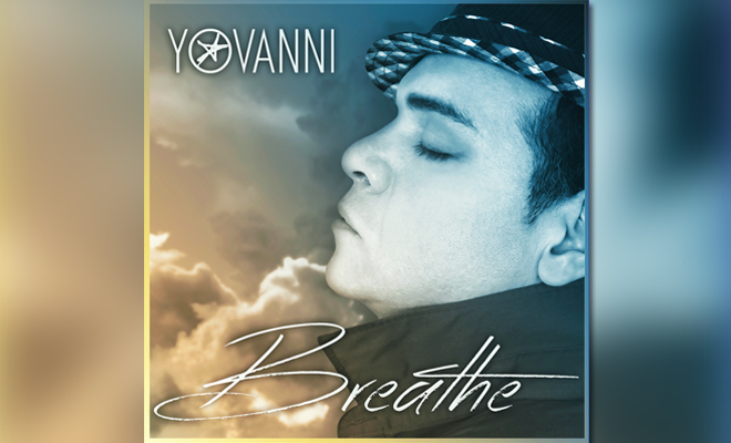 yovanni breathe