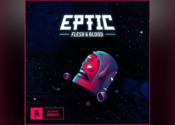 Eptic's 'Flesh & Blood' EP Includes A Collab With Dillon Francis — LISTEN