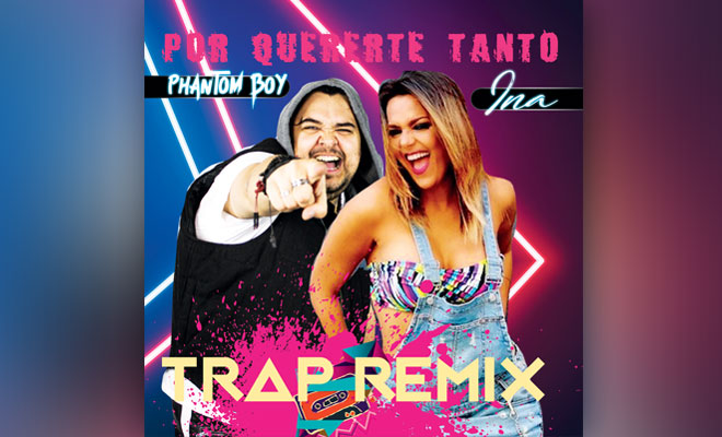 "Phantom Boy & Ina Merge Latin Music + Trap On ""Por Quererte Tanto"""