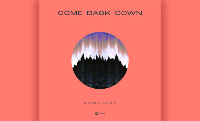 Trilane Team Up With Felicity For Classic Progressive House Gem
