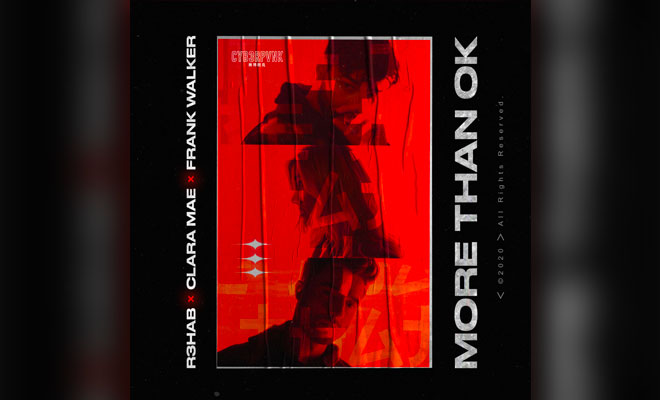 "R3HAB Teams Up With Clara Mae & Frank Walker On ""More Than OK"""