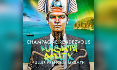 "What's So Incredible About Fuller French's ""Champagne Rendezvous"" Remix?"