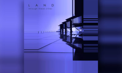 "Electro-Pop Fans Rejoice As Land Shares New Track ""Through These Cities"""