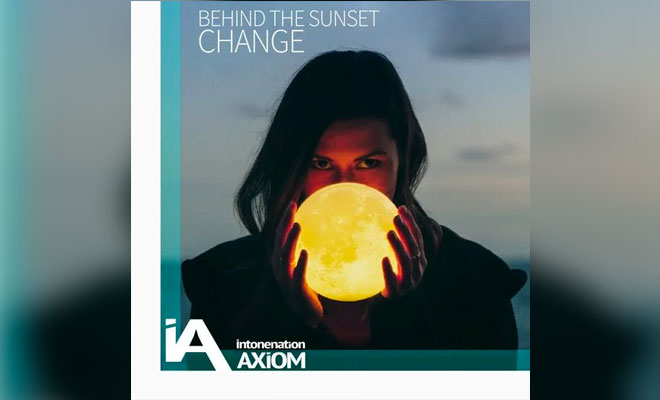 "Listen To This! Behind The Sunset Drop Trance-Tastic Tune, ""Change"""