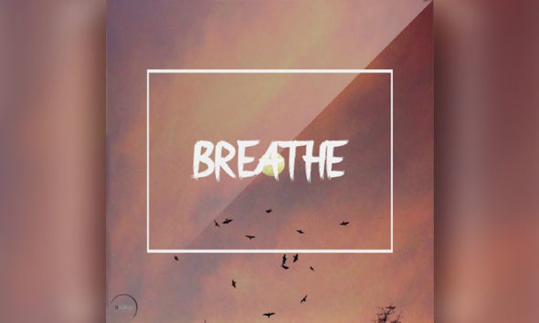 "LISTEN NOW: Prolific Sounds' Pop/EDM Crossover Song, ""Breathe"""