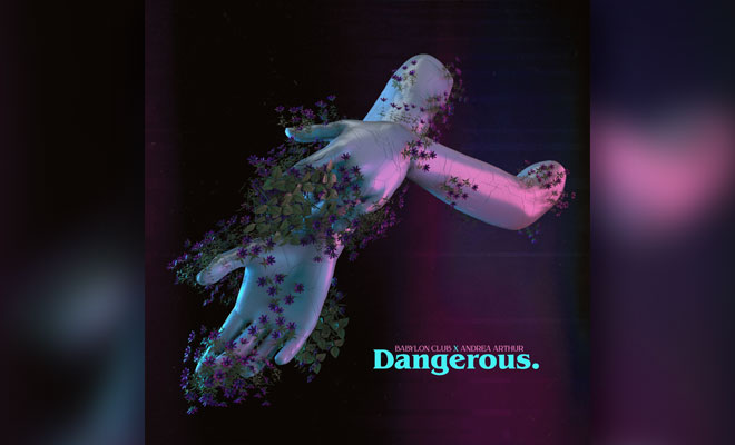 "Synthpop Artists Babylon Club & Andrea Arthur Drop ""Dangerous"""