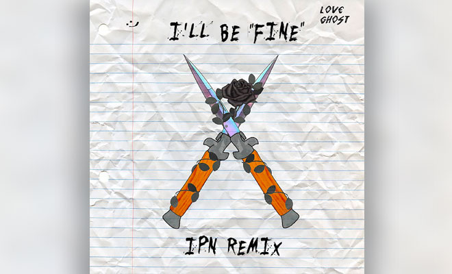 "Hear IPN's Amazing Remix Of Love Ghost's ""I'll Be Fine"""