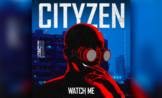 "Cityzen Returns To CYB3RPVNK With Underground House ""Watch Me"""