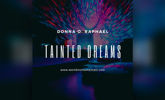 "Donna O. Raphael Unleashes EDM Instrumental Beats, ""Tainted Dreams"""