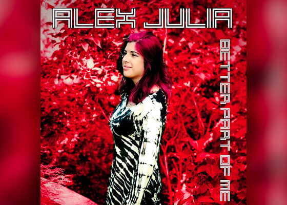 Alex Julia Debut Album Better Part Of Me