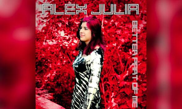 Alex Julia Debut Album Better Part Of Me