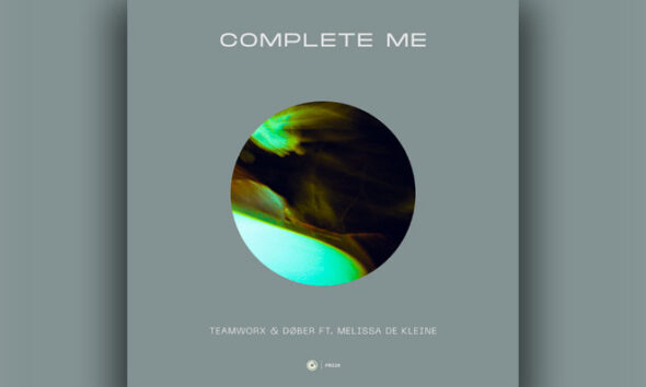 Teamworx And Dober - Complete Me