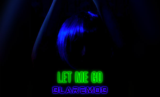 "BlareMob Duo Unveils ""Let Me Go"""