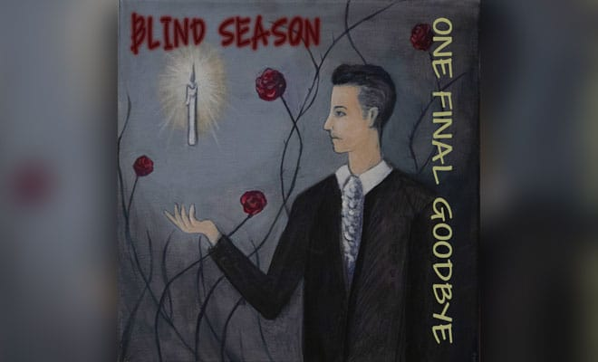 "Rock Band Blind Season Release Stupendous Single ""One Final Goodbye"""