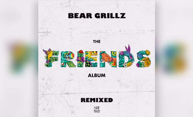 Bear Grillz Friends Remixed