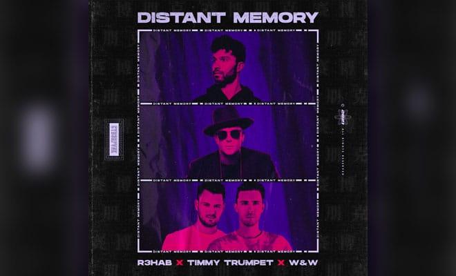 distant memory R3HAB x Timmy Trumpet x W&W