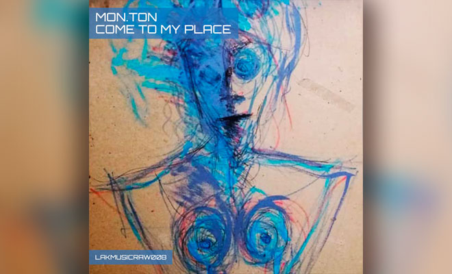techno ep Mon.Ton 'Come To My Place'